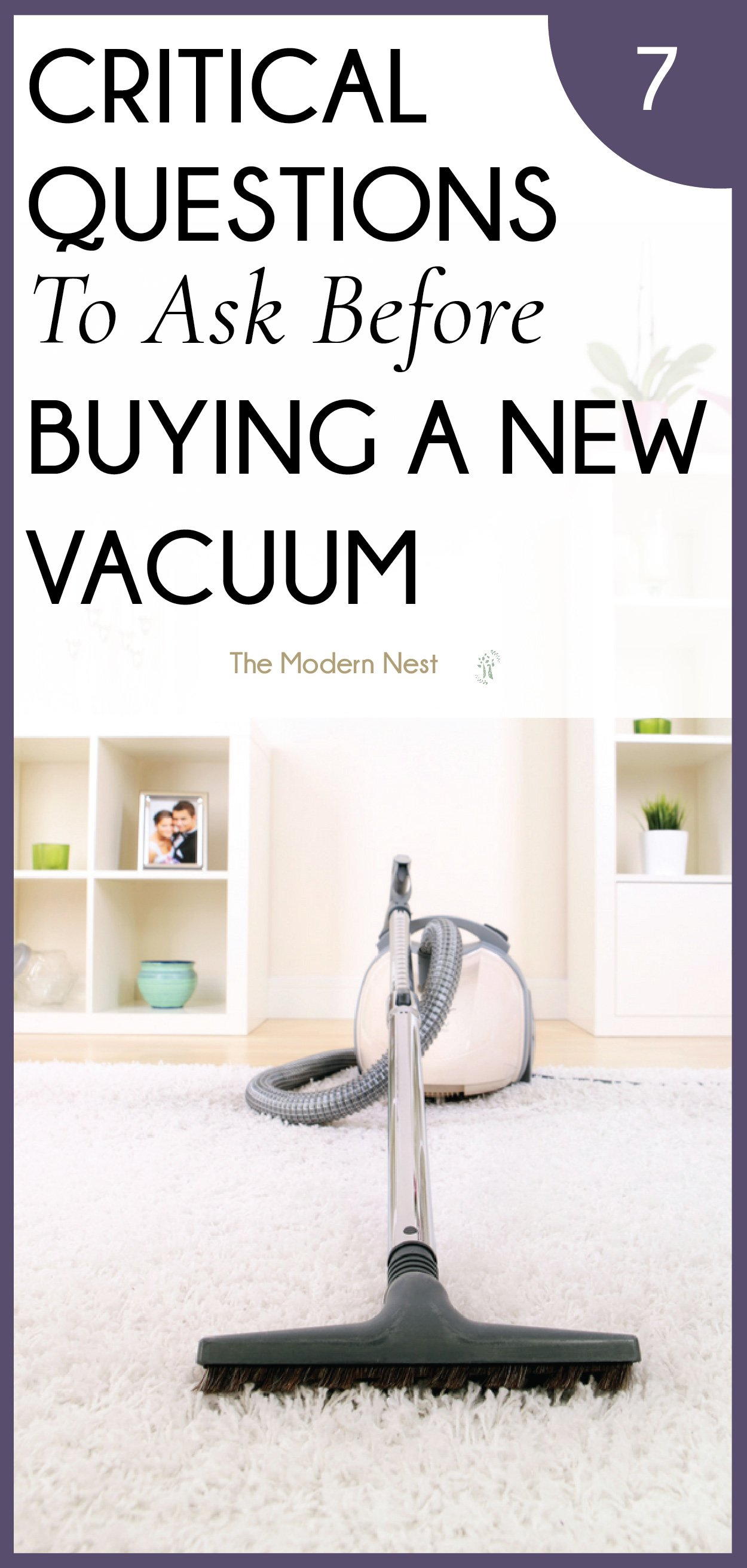 Are you in need of a new vacuum? A good vacuum can be an investment, so asking the right questions is important! whether you have hardwood floors or carpets and are dealing with pets and hair, the right vacuum for your needs will make your life much easier! With that, here are 7 simple but critical questions to ask before you buy a new vacuum! Click the pin for all the questions and even more cleaning tips and ideas! #cleaningtips #cleaninghacks #vacuum